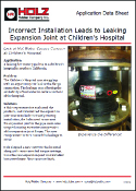 Holz Rubber Application Data Sheet Incorrect Installation Leads to Leaking Expansion Joint at Children's Hospital